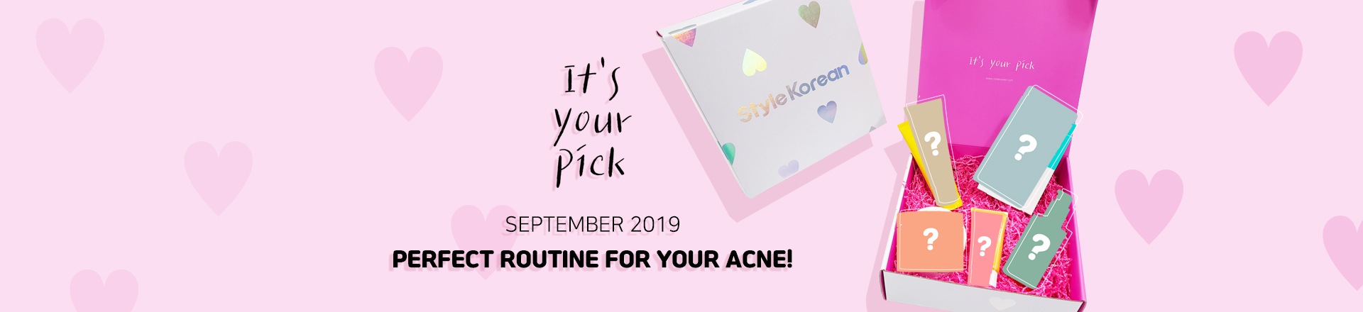 It's Your Pick, Perfect Routine For Your Acne